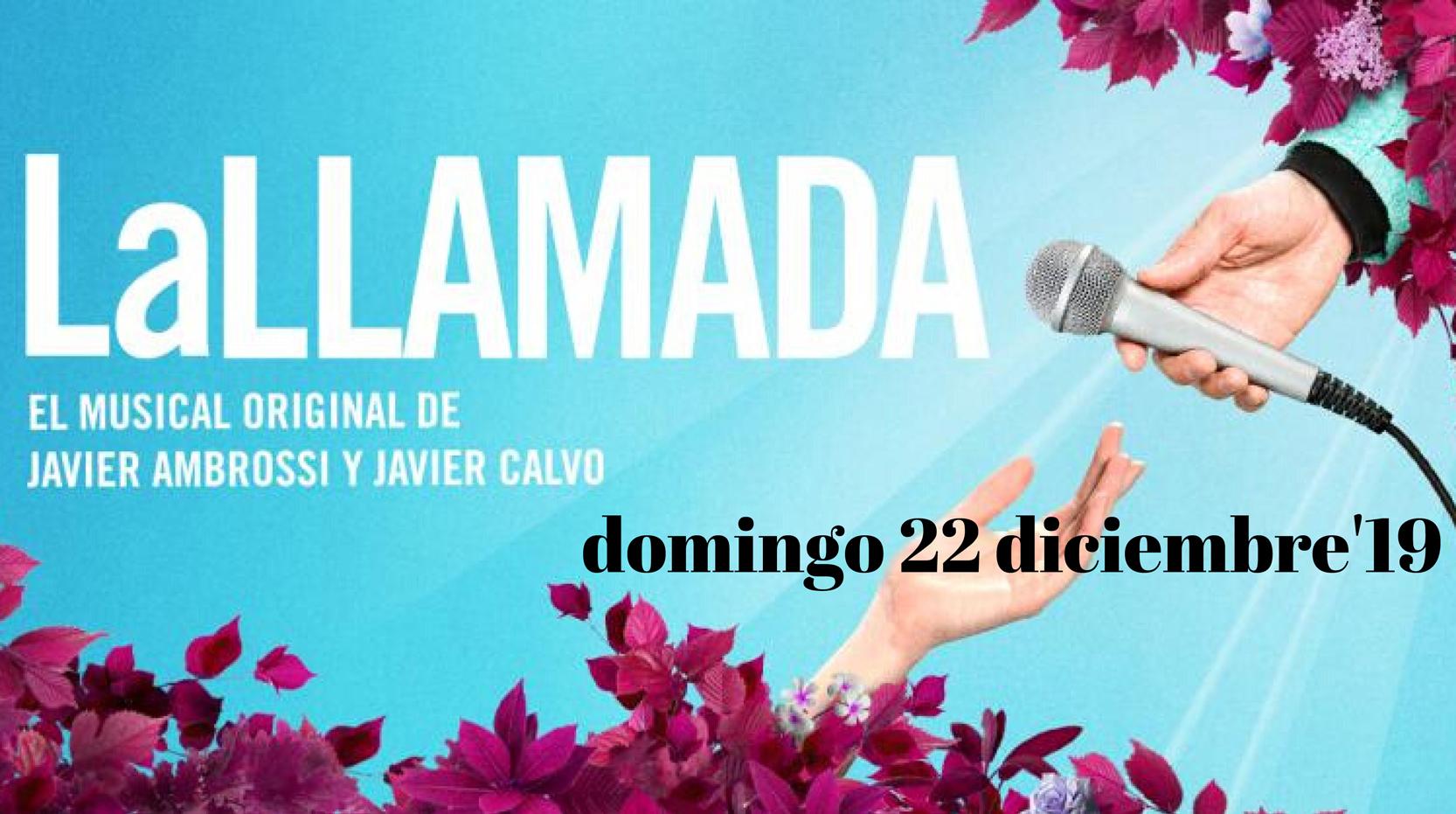 MUSICAL LA LLAMADA Madrid